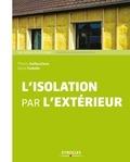 Thierry Gallauziaux et David Fedullo - L'isolation par l'extérieur.