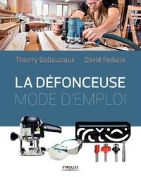 Thierry Gallauziaux et David Fedullo - La défonceuse - Mode d'emploi.