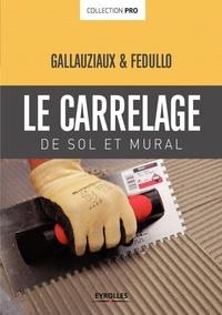 Thierry Gallauziaux et David Fedullo - Le carrelage de sol et mural.