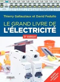 Thierry Gallauziaux et David Fedullo - Le grand livre de l'électricité.