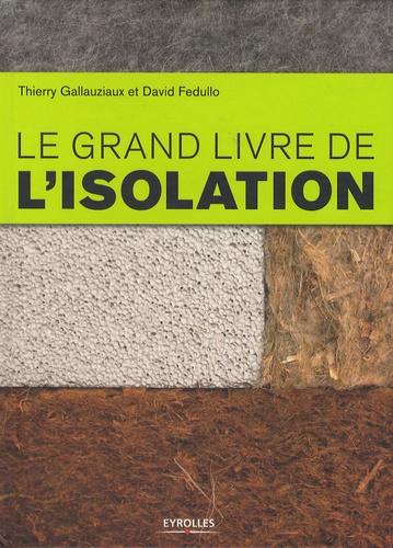 Thierry Gallauziaux - Le grand livre de l'isolation.