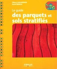 Thierry Gallauziaux et David Fedullo - Le guide des parquets et sols stratifiés.