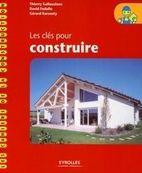 Thierry Gallauziaux et David Fedullo - Les clés pour construire.