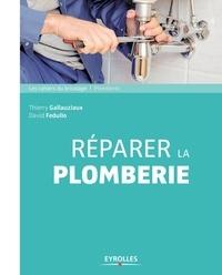 Thierry Gallauziaux et David Fedullo - Réparer la plomberie.