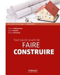 Thierry Gallauziaux et David Fedullo - Tout savoir avant de faire construire.
