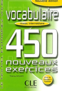 Thierry Gallier - Vocabulaire Niveau intermédiaire - 450 nouveaux exercices.