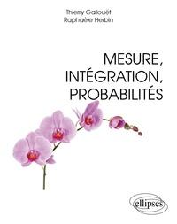 Mesure, intégration, probabilités - Thierry Gallouët |
