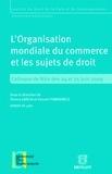 Thierry Garcia et Vincent Tomkiewicz - L'Organisation mondiale du commerce et les sujets de droit - Colloque de Nice des 24 et 25 juin 2009.