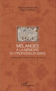 Thierry Garcia - Mélanges à la mémoire du Professeur Biays - La Méditerranée : études juridiques et politiques.