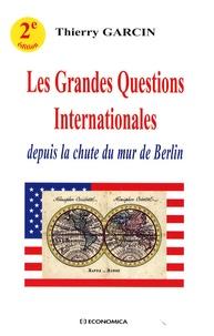 Thierry Garcin - Les Grandes Questions Internationales depuis la chute du mur de Berlin.