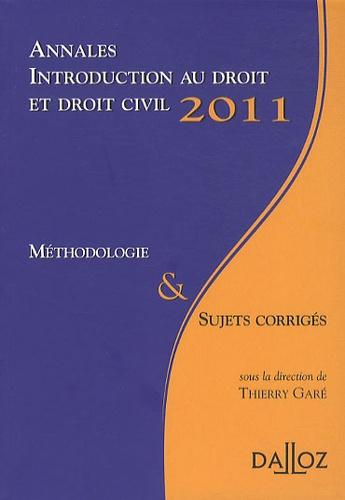 Thierry Garé - Annales, Introduction au droit et droit civil 2011, Méthodologie & Sujets corrigés.