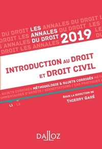 Thierry Garé - Annales Introduction au droit et droit civil 2019. Méthodologie & sujets corrigés.