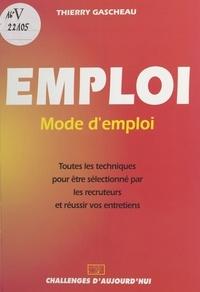 Thierry Gascheau - Emploi, mode d'emploi.