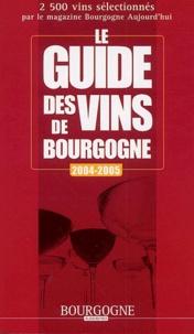 Thierry Gaudillère et Christophe Tupinier - Le guide des vins de Bourgogne 2004-2005.