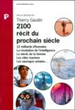 Thierry Gaudin et  Collectif - 2100, récit du prochain siècle.