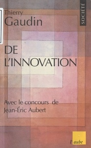 Thierry Gaudin - De l'innovation.
