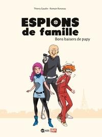 Thierry Gaudin et Romain Ronzeau - Espions de famille Tome 1 : Bons baisers de papy.