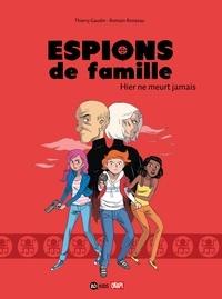 Thierry Gaudin et Romain Ronzeau - Espions de famille Tome 3 : Hier ne meurt jamais.