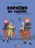 Thierry Gaudin et Romain Ronzeau - Espions de famille Tome 4 : L'étoffe des doubles-zéros.