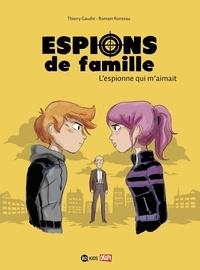 Thierry Gaudin - Espions de famille Tome 5 : L'espionne qui m'aimait.
