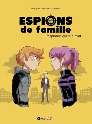 Espions de famille Tome 5 L'espionne qui m'aimait