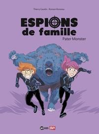 Thierry Gaudin et Romain Ronzeau - Espions de famille Tome 6 : Pater monster.