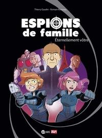 Thierry Gaudin et Romain Ronzeau - Espions de famille Tome 7 : Eternellement vôtre.