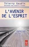 Thierry Gaudin et Thierry Gaudin - L'Avenir de l'Esprit - Prospectives.