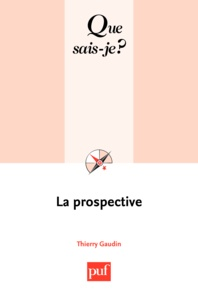 Thierry Gaudin - La prospective.