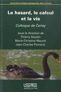 Thierry Gaudin et Marie-Christine Maurel - Le hasard, le calcul et la vie - Colloque de Cerisy.