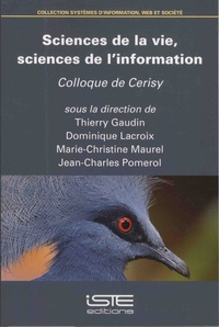 Thierry Gaudin et Dominique Lacroix - Sciences de la vie, sciences de l'information - Colloque de Cerisy.