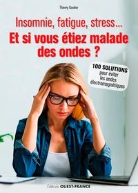 Thierry Gautier - Et si vous êtiez malade des ondes ?.