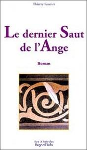 Thierry Gautier - Le dernier saut de l'ange - Journal intime d'un suicidé.