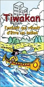 Thierry Gautier et Bernard Rommelaere - Tiwakan - L'enfant qui rêvait d'être un indien.