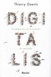 Thierry Geerts - Digitalis - Comment réinventer le monde.