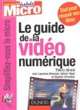Thierry Gérard - Le guide de la vidéo numérique.