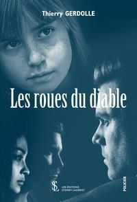 Thierry Gerdolle - Les roues du diable.