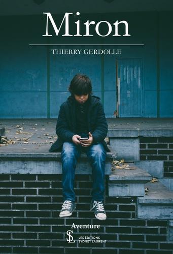 Thierry Gerdolle - Miron.