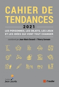 Thierry Germain - La France qui vient - Cahier de tendances 2021.