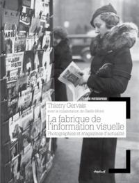 Thierry Gervais et Gaëlle Morel - La fabrique de l'information visuelle - Photographies et magazines d'actualité.