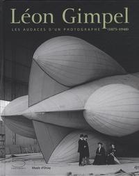 Thierry Gervais et Dominique de Font-Réaulx - Léon Gimpel - Les audaces d'un photographe (1873-1948).