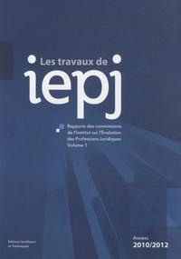 Thierry Ghera - Rapports des commissions de l'Institut sur l'Evolution des Professions Juridiques - Années 2010-2012.