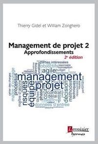 Thierry Gidel et William Zonghero - Management de projet - Tome 2, Approfondissements.