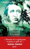 Thierry Gillyboeuf - Henry David Thoreau, le célibataire de la nature.