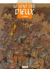 Thierry Gioux et Patrick Cothias - Le vent des dieux Tome 7 : Barbaries.