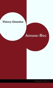 Thierry Girandon - Amuse-bec.