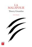 Thierry Girandon - La Malafolie.