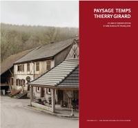 Thierry Girard - Paysage temps - 20 ans d'observation d'une ruralité française.