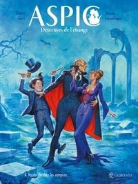 Thierry Gloris - Aspic, détectives de l'étrange Tome 4 : Vaudeville chez les Vampires.
