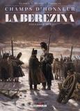 Thierry Gloris et Andrea Mutti - Champs d'honneur  : La Bérézina, novembre 1812.